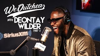 We Outchea | WBC Champ Deontay Wilder talking predictions, boxing business and more!