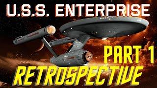 USS Enterprise Star Trek Retrospective Part I