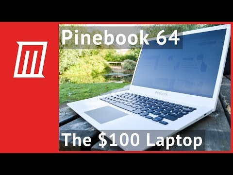 Pinebook 64: The $100 Laptop That Doesn't Completely Suck