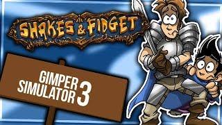 SHAKES & FIDGET! - GIMPER SIMULATOR 3 #18