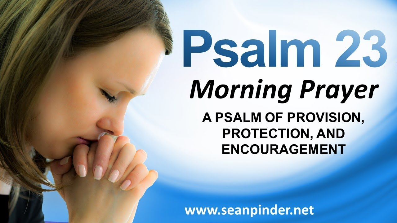 A PSALM OF PROVISION, PROTECTION AND ENCOURAGEMENT - PSALM