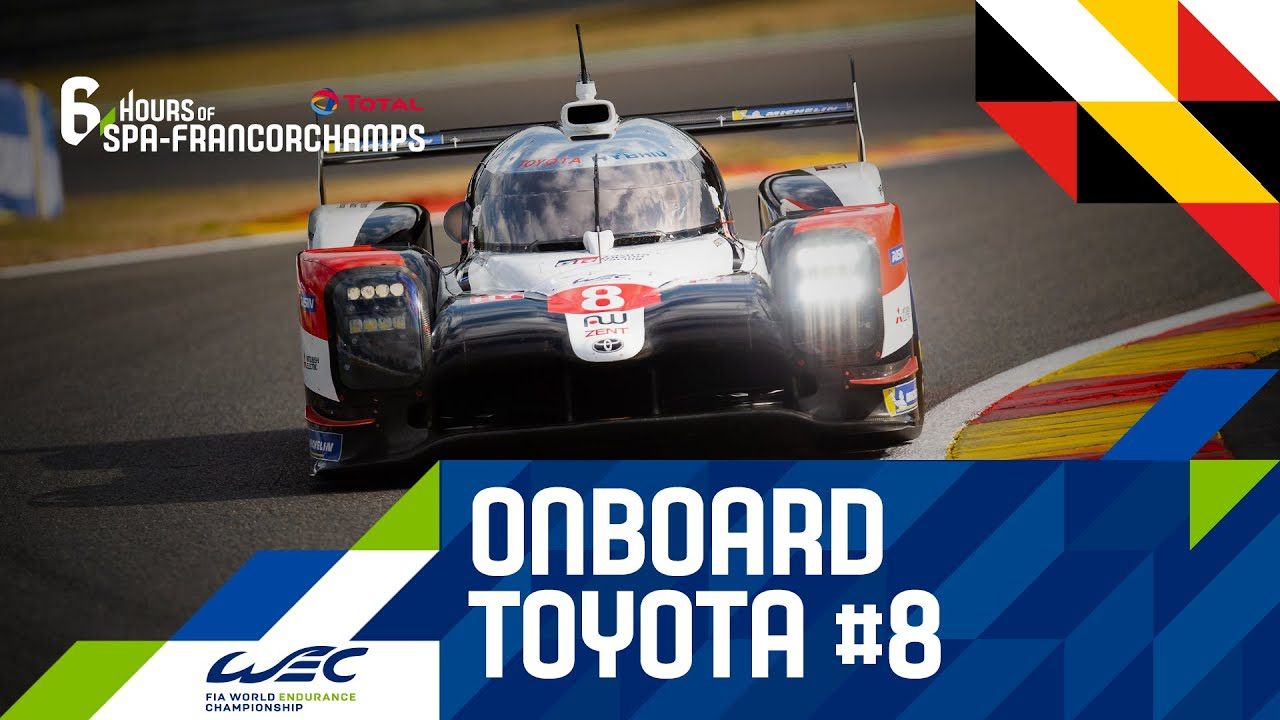 Total 6 hours of Spa-Francorchamps - Onboard Toyota #8