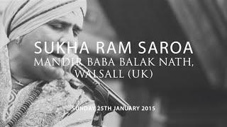 Sukha Ram Saroa Highlights - Mandir Baba Balak Nath, Walsall (UK)