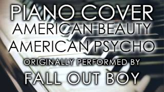 American Beauty American Psycho(Piano Cover) [Tribute to Fall Out Boy]