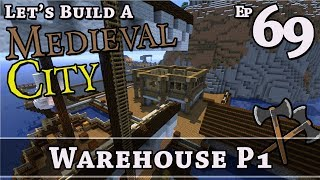 How To Build A Medieval City :: E69 :: Warehouse P1 :: Minecraft :: Z One N Only