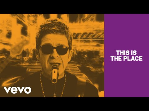 Noel Gallagher's High Flying Birds - This Is The Place (Official Video)