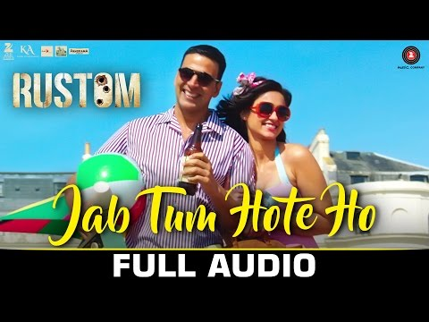 Jab Tum Hote Ho - Full Audio | Rustom |...