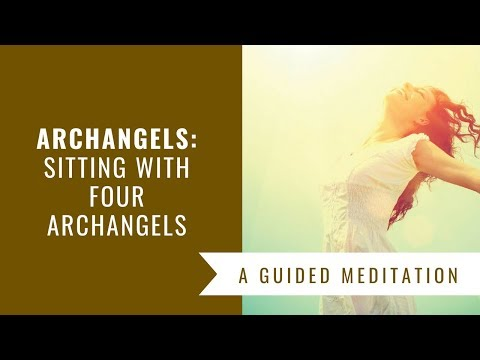Archangels: Sitting with Four Archangels Guided Meditation