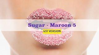 Sugar - Maroon5 By TU77 GS12 Room 651.
