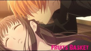 Fruits Basket (2019) -  [AMV] Tohru&Kyo Video