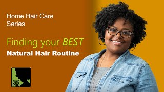 Finding your Best Natural Hair Routine - Full Webinar: Home Hair Care Series