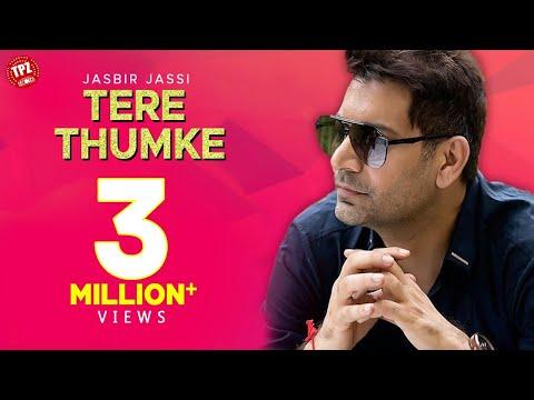 Jasbir Jassi | Tere Thumke| Official Video Song