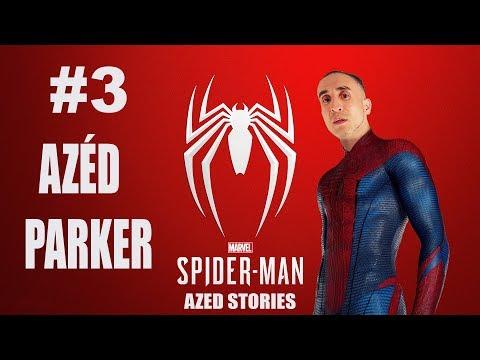 🔴🎥 LIVE/GAMING - SPIDERMAN AKA AZÉD PARKER #3 - Azéd Stories
