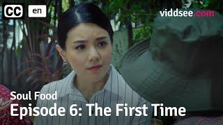 Soul Food - Episode 6: The First Time // Viddsee Originals