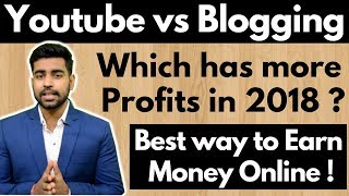 Youtube vs Blogging | Two Best Way to Earn Money Online 2018 | Praveen Dilliwala