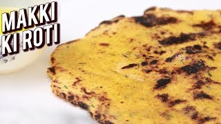 How To Make Makkai Ki Roti - Punjabi Makke Di Roti - Indian Flat Bread Recipe - Ruchi Bharani
