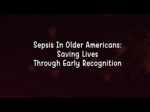 Sepsis in Older Americans: Saving Lives through Early Recognition
