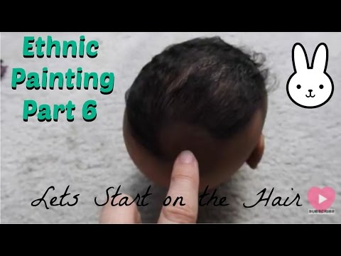 Part 6 ~ Ethnic Reborn Baby Painting ~ Stage A -Hair Rooting