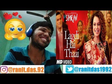 Lagdi Hai Thaai Song SIMRAN Kangana Ranaut Guru Randhawa,Jonita Gandhi Reaction & Thoughts