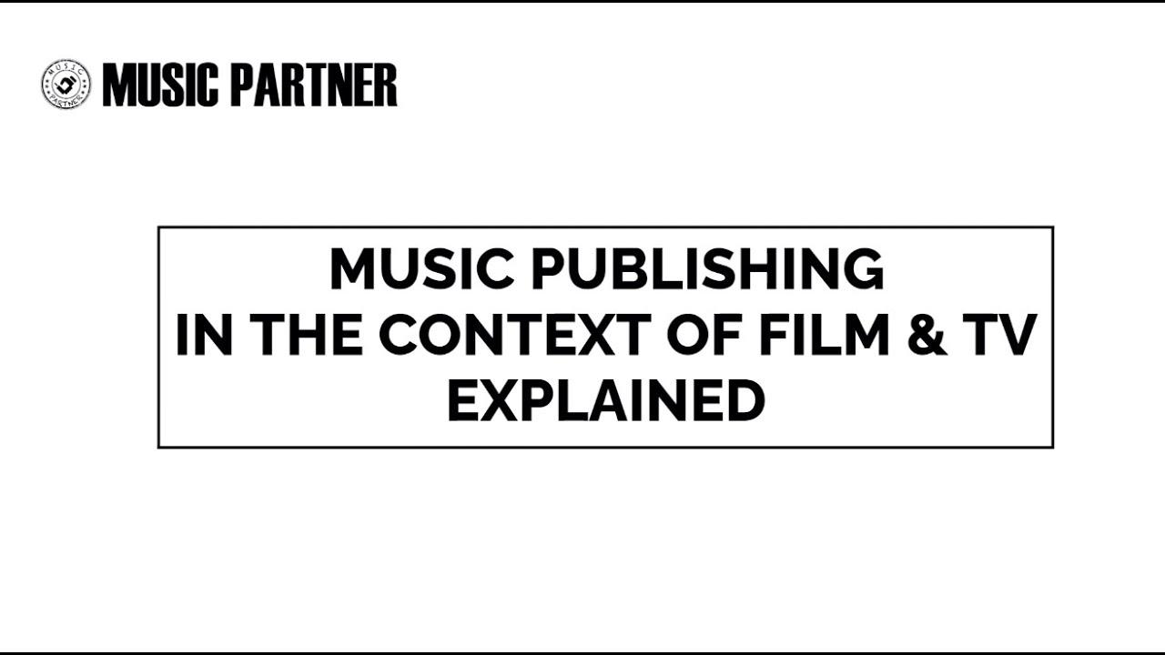 MUSIC PUBLISHING IN TV/FILM EXPLAINED