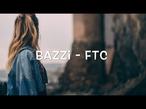 Bazzi - FTC Lyrics