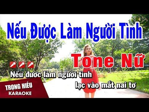 Karaoke Nếu Được Làm Người Tình Tone Nữ Nhạc Sống | Trọng Hiếu