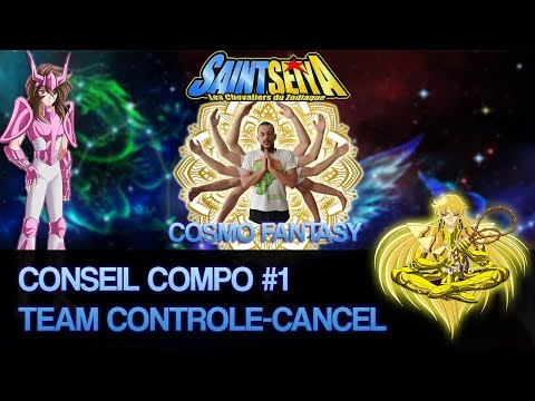 Saint Seiya Cosmo Fantasy - Conseil Compo #1 - Team contrôle/Cancel