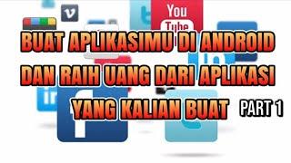 Download lagu CARA MEMBUAT APLIKASI SENDIRI dan hasilkan uang dari aplikasimu 1 MP3