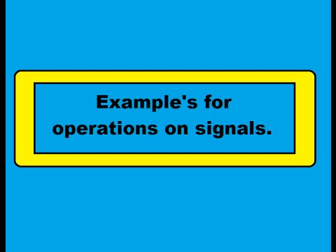 Examples for operations on signals i.e Time shifting,reversal,scaling.