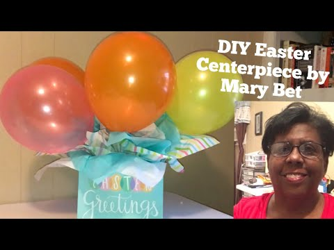 How To Make DIY Balloon Easter Centerpieces   Mary Bet