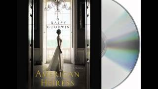 The American Heiress by Daisy Goodwin--Audiobook Excerpt