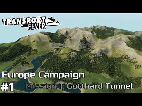 The Gotthard Tunnel - Europe Campaign [Mission 1] Transport Fever [ep1]