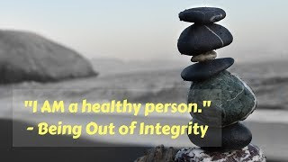 """Baixar [#135] """"I AM a Healthy Person"""" - Being Out of Integrity 