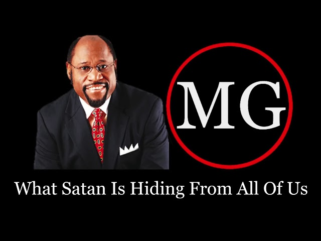 Dr  Myles Munroe   What Satan Is Hiding From All Of Us
