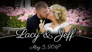Download Video Lacy & Jeff's Wedding Video | May 5, 2018 MP3 3GP MP4