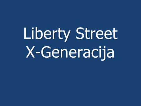 Liberty Street - X-generacija