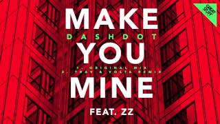 Dashdot - Make You Mine Feat. ZZ (Original Mix)