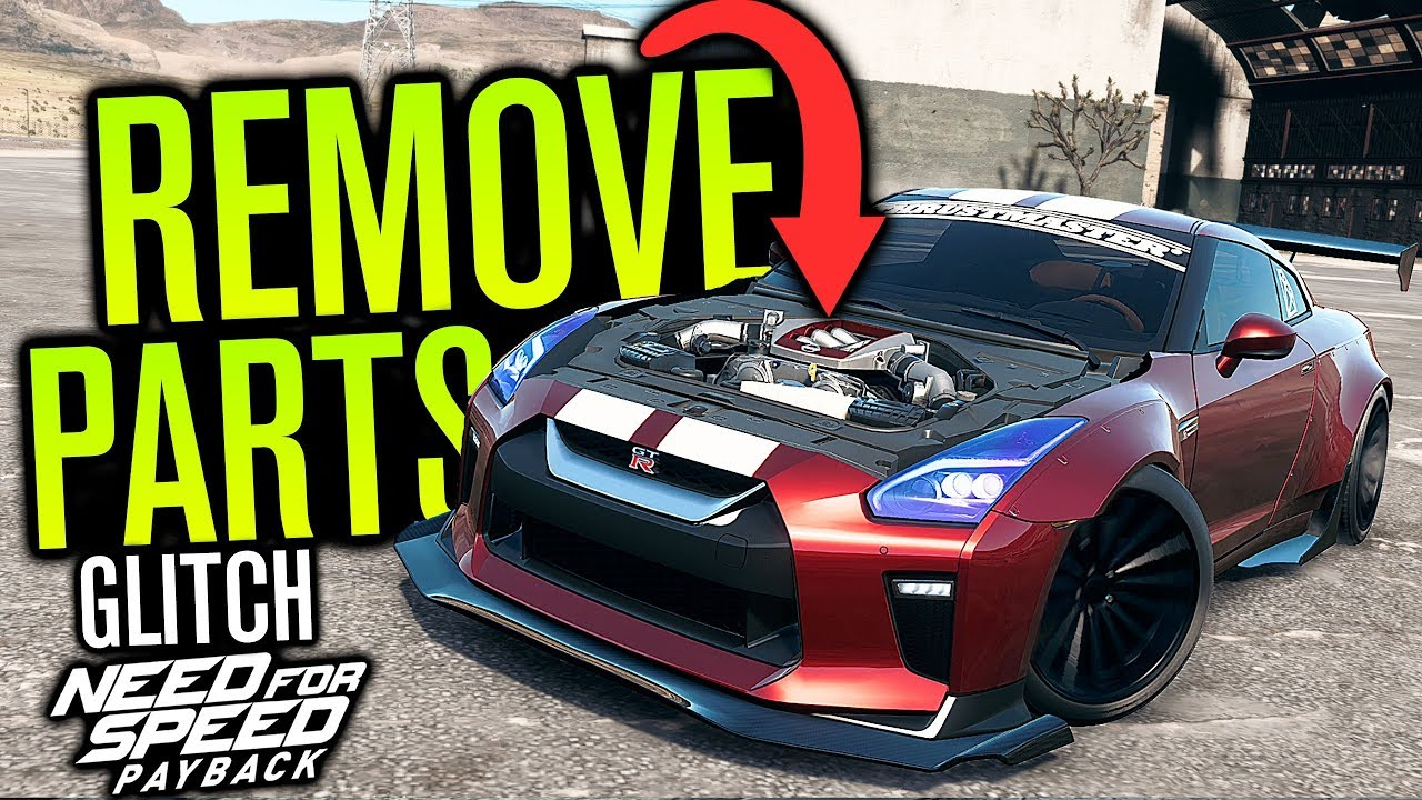 New Remove Parts Glitch Need For Speed Payback Fitment Glitch