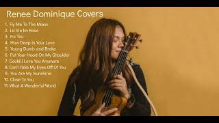 Renee Dominique Covers Playlist