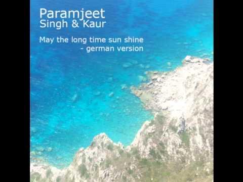 May The Long Time Sun Shine - deutsche version - Paramjeet Singh & Kaur - Kundalini Yoga Mantra
