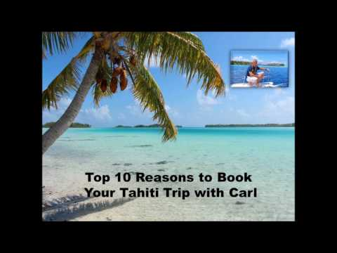 10 Reasons to Trust Carl with your Tahiti Vacation