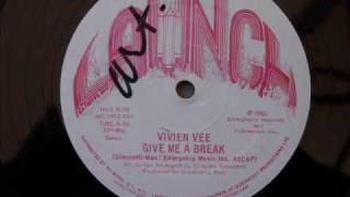 Vivien Vee- Give me a Break. 1980
