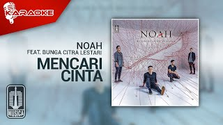 NOAH Feat. BCL – Mencari Cinta (Official Karaoke Video)