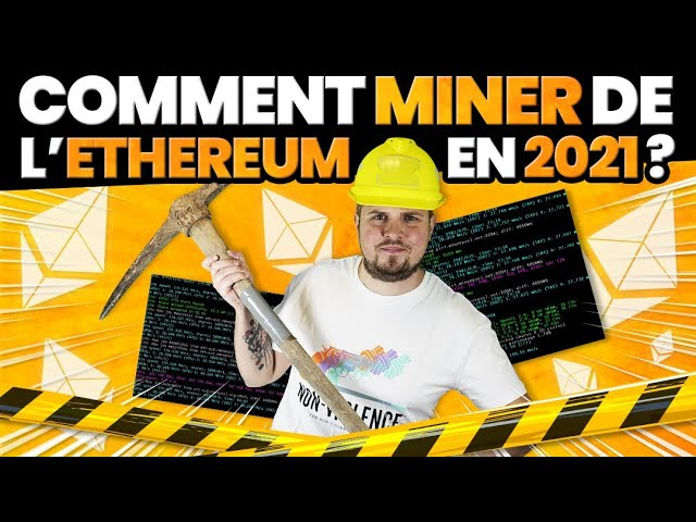 Comment miner de l Ether (Ethereum) en 2021 ?