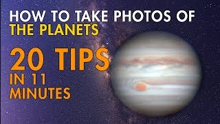 20 Tips for Taking Photos of Planets (in 11 minutes)