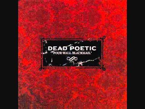 Dead Poetic - Four Wall Blackmail (with lyrics)