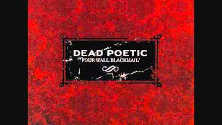 Dead Poetic - Four Wall Blackmail (with lyrics) YouTube Videos