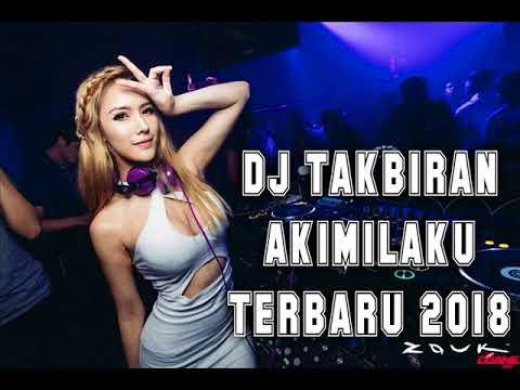 DJ TAKBIRAN AKIMILAKU TERBARU 2018 (vdj babang dedex oby) 2k18