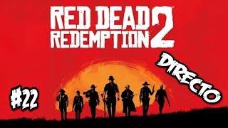 DIRECTO RED DEAD REDEMPTION 2 | #22 | TENEMOS QUE VOLAR EL PUENTE