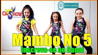 Mambo No 5 - Lou Bega | CIASHOW KIDS - Coreografia